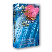 Faith That Works Through Him