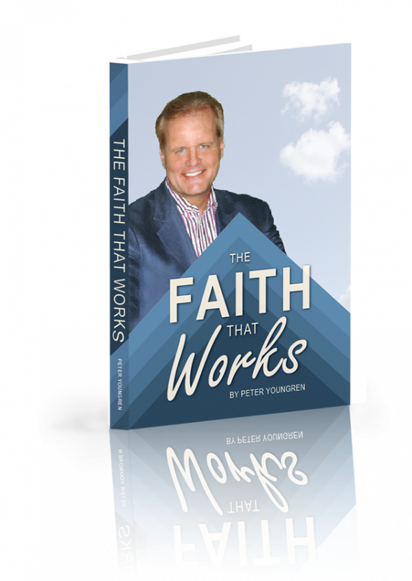 The Faith That Works by Peter Youngren