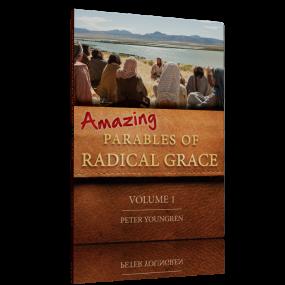 Amazing Parables of Radical Grace